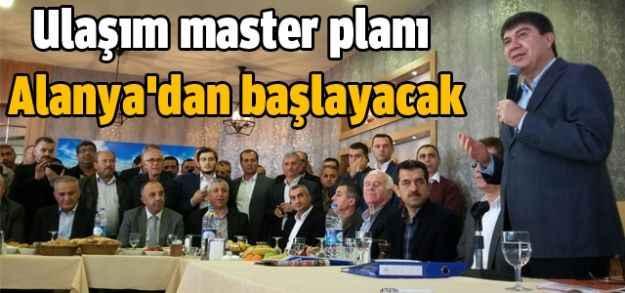 Ulaşım master planı Alanya'dan başlayacak