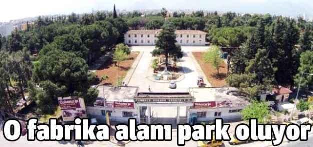 Dokuma fabrikası alanı park oluyor