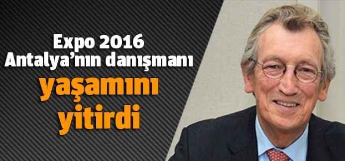 Expo 2016 Antalya'nın danışmanı yaşamını yitirdi
