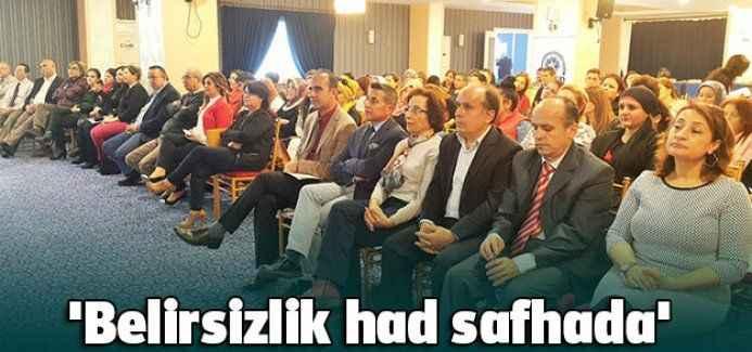 'Belirsizlik had safhada'