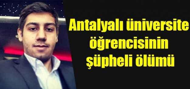 Antalyalı üniversite öğrencisinin şüpheli ölümü