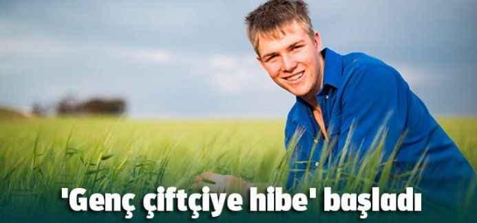 'Genç çiftçiye hibe' başladı
