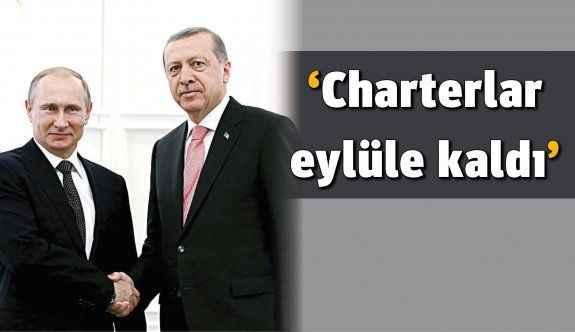 'Charterlar eylüle kaldı'