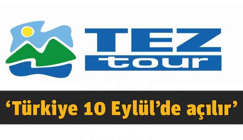 Tez Tour: Türkiye 10 Eylül'de açılır