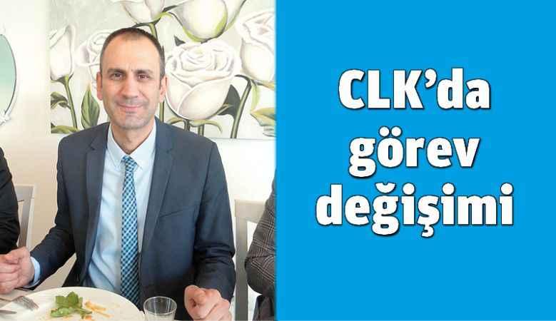 CLK'da görev değişimi