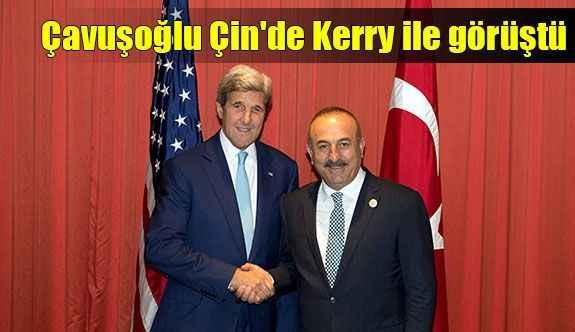 Çavuşoğlu Çin'de Kerry ile görüştü
