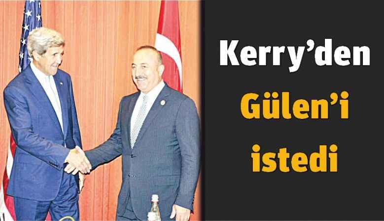 Kerry'den Gülen'i istedi