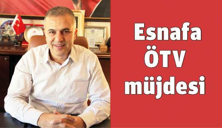 Esnafa ÖTV müjdesi