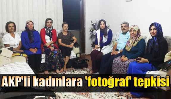 AKP'li kadınlara 'fotoğraf' tepkisi
