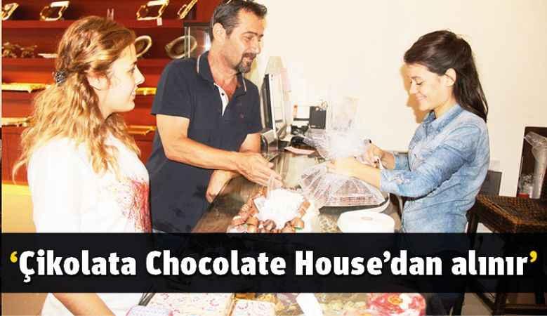 'Çikolata Chocolate House'dan alınır'