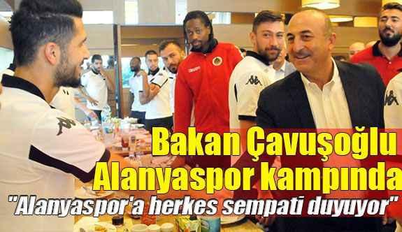 Bakan Çavuşoğlu Alanyaspor kampında