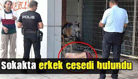 Antalya'da sokakta erkek cesedi bulundu