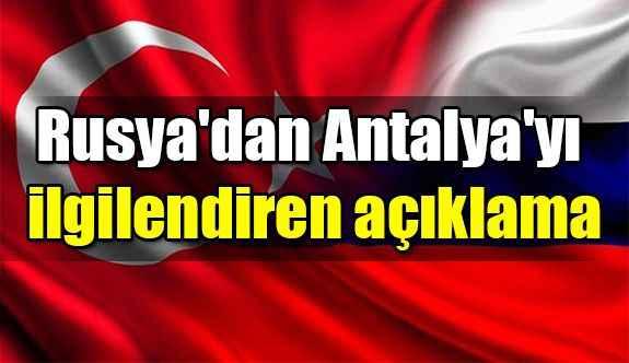 Rusya'dan Antalya'yı ilgilendiren açıklama