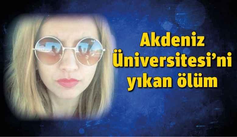 Akdeniz Üniversitesi'ni yıkan ölüm