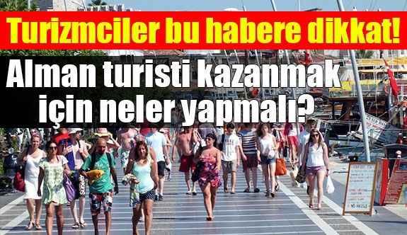 Türk turizmci Alman turisti kazanmak için neler yapmalı?