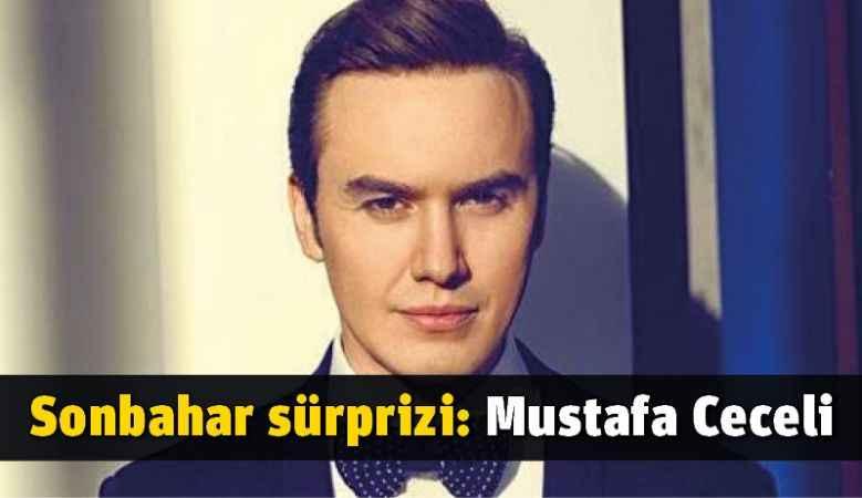 Sonbahar sürprizi: Mustafa Ceceli