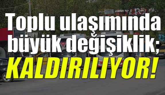 Antalya toplu ulaşımında büyük değişiklik; Kaldırılıyor!