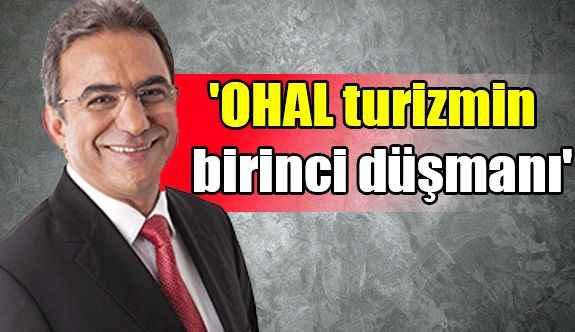 'OHAL turizmin birinci düşmanı'