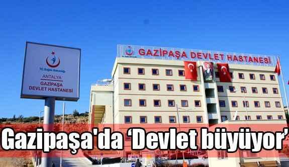 Gazipaşa'da 'Devlet büyüyor'