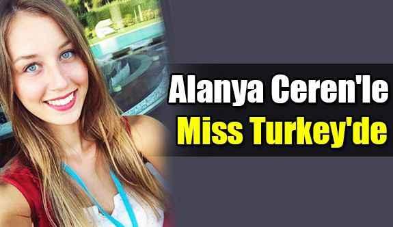 Alanya Ceren'le Miss Turkey'de