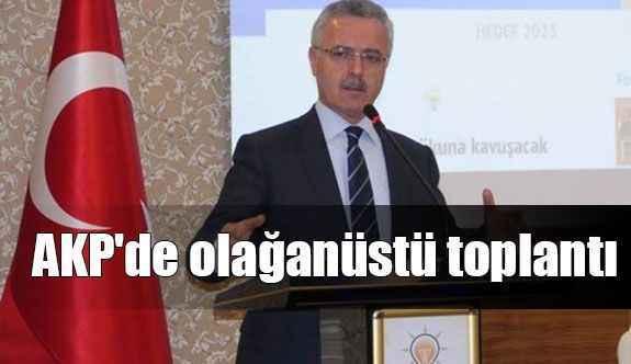 AKP'de olağanüstü toplantı
