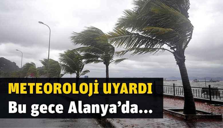 Alanya'da gece fırtına uyarısı