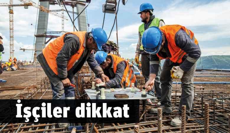 İşçiler dikkat
