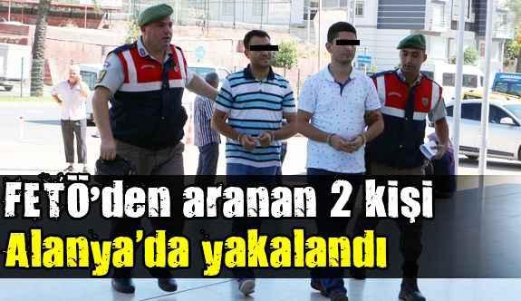 FETÖ'den aranan 2 kişi Alanya'da yakalandı