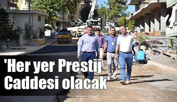 'Her yer Prestij Caddesi olacak'