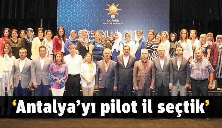 'Antalya'yı pilot il seçtik'