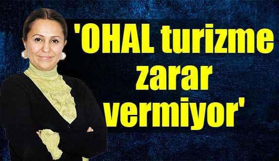 'OHAL turizmezarar vermiyor'
