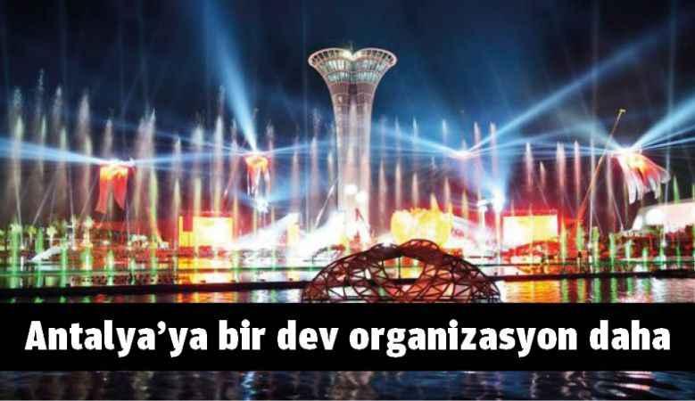 Antalya'ya bir dev organizasyon daha
