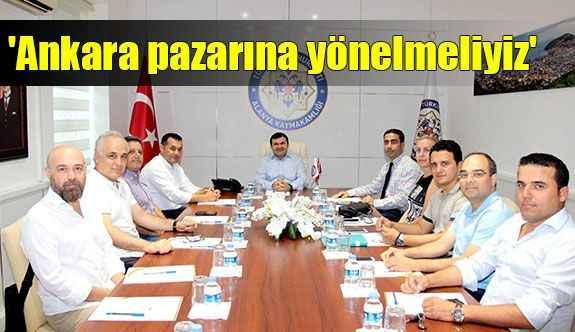 'Ankara pazarına yönelmeliyiz'