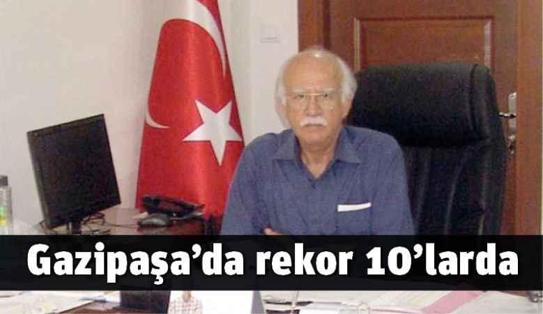 Gazipaşa'da rekor 10'larda
