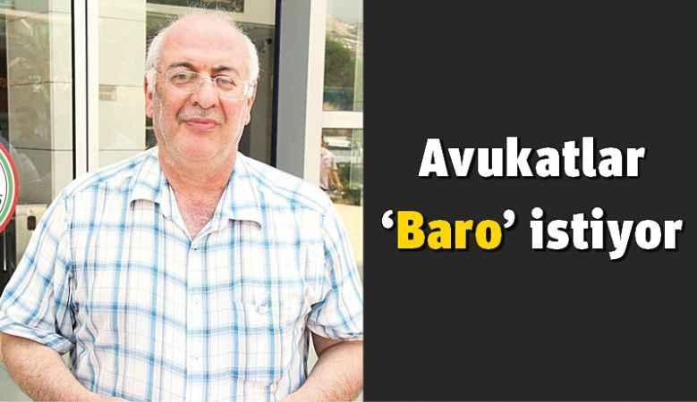 Alanya'da avukatlar 'Baro' istiyor