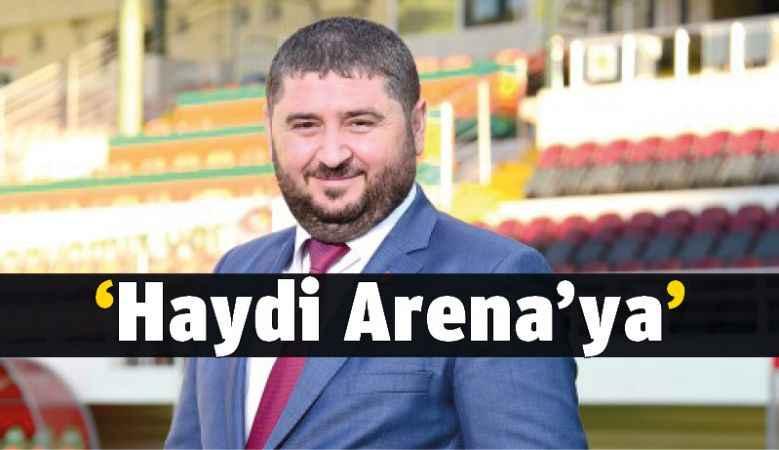'Haydi Arena'ya'