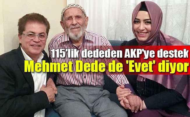 115'lik dededen AKP'ye destek