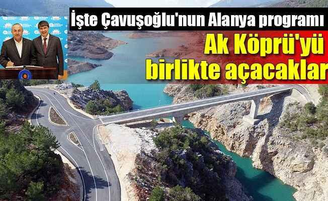 İşte Çavuşoğlu'nun Alanya programı