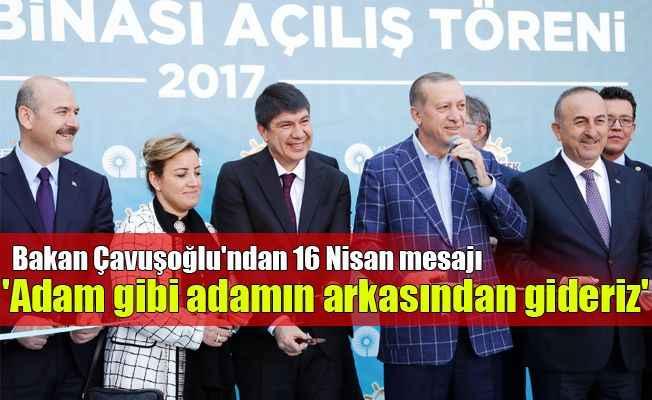 Bakan Çavuşoğlu'ndan 16 Nisan mesajı