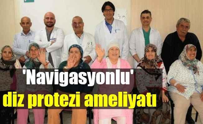 Antalya'da yaşlılara 'navigasyonlu' diz protezi ameliyatı