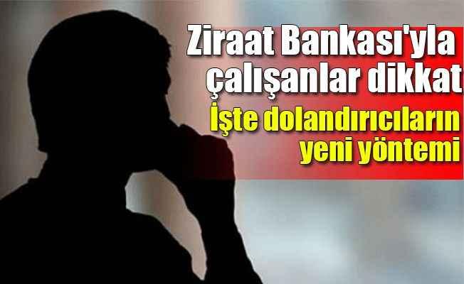 Ziraat Bankası'yla çalışanlar dikkat