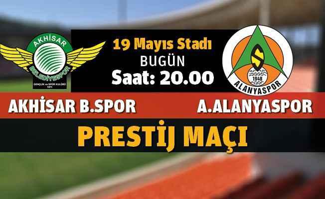 Akhisar Belediyespor - Aytemiz Alanyaspor maçı bugün
