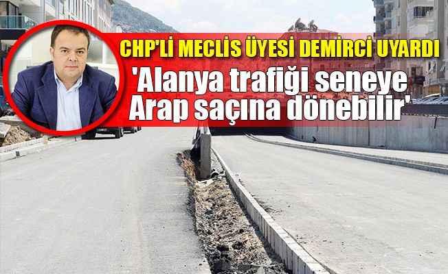 CHP'li meclis üyesi Demirci uyardı