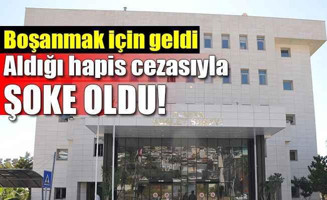 Alanya Adliyesi'ne boşanmak için geldi hapis cezasına çarptırıldı