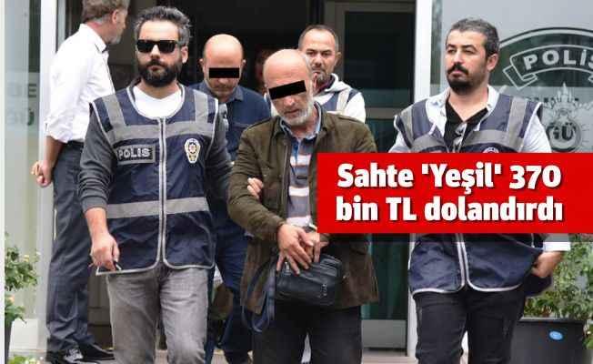 Antalya'da sahte 'Yeşil'ler yakalandı