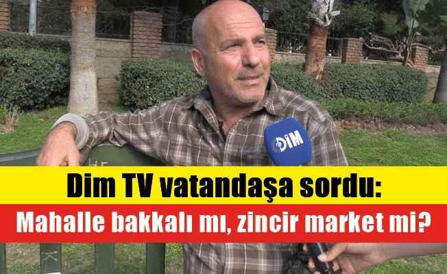 Dim TV Alanyalılara sordu: Mahalle bakkalı mı, zincir market mi?