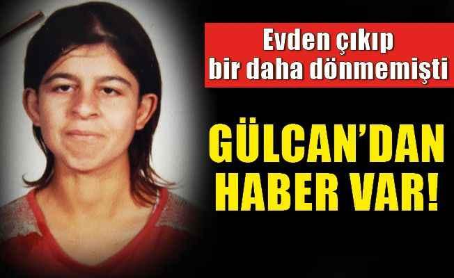 Alanya'da kaybolan Gülcan'dan haber var