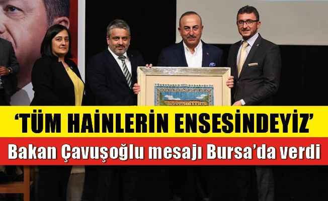 Bakan Çavuşoğlu mesajı Bursa'da verdi