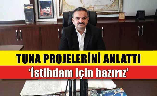 Mustafa Tuna projelerini anlattı
