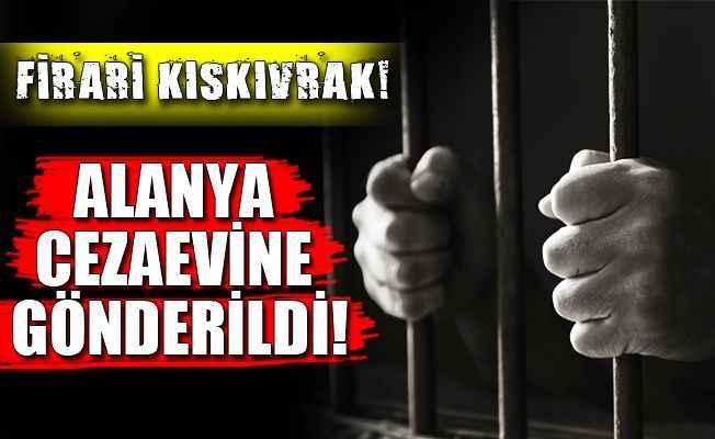 Alanya Cezaevi'nden kaçan zanlı Manavgat'ta yakalandı